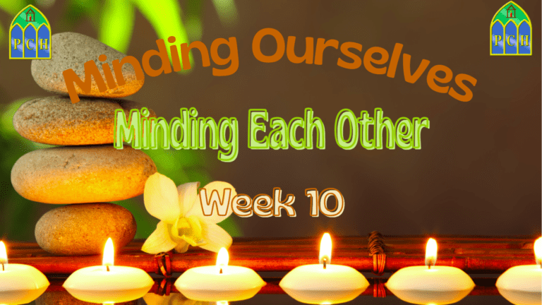 Minding Ourselves, Minding Each Other - Week 10